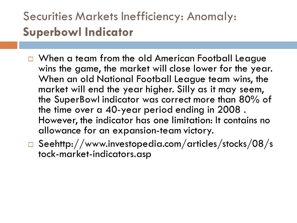 Securities Markets Inefficiency: Anomaly: Superbowl Indicator
