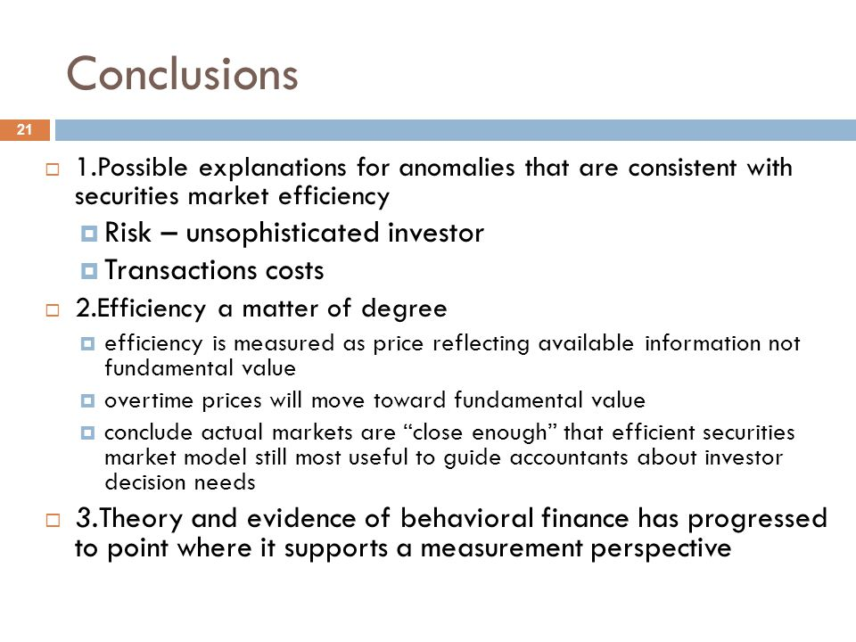 Conclusions Risk – unsophisticated investor Transactions costs