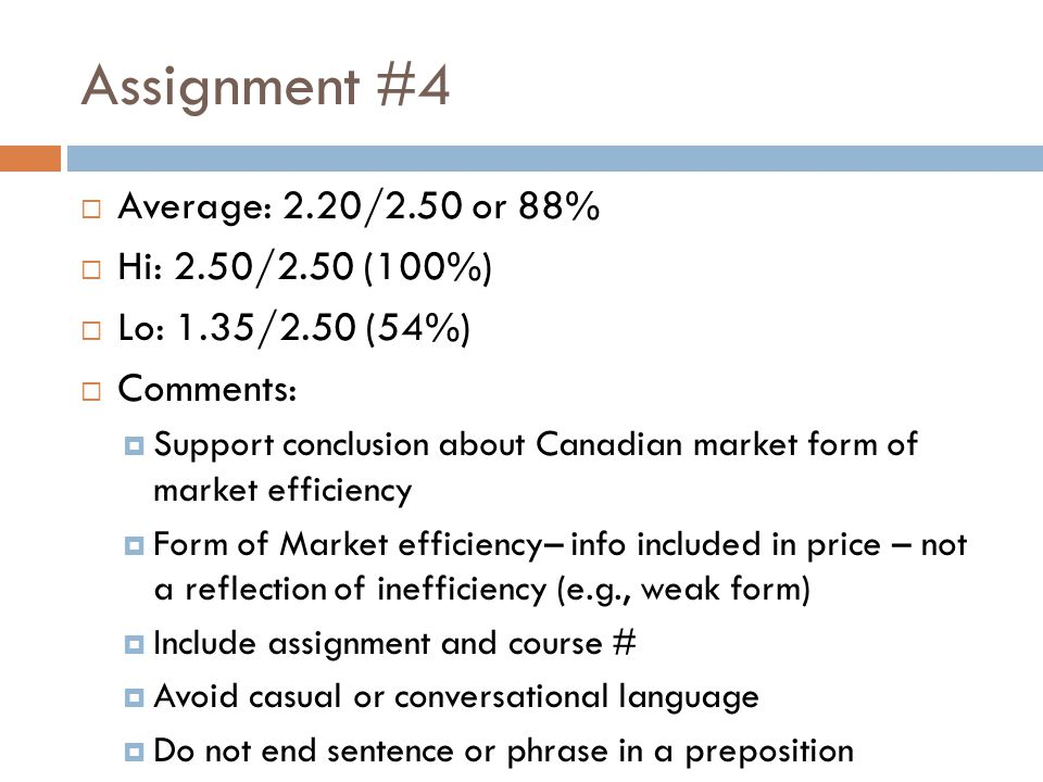 Assignment #4 Average: 2.20/2.50 or 88% Hi: 2.50/2.50 (100%)