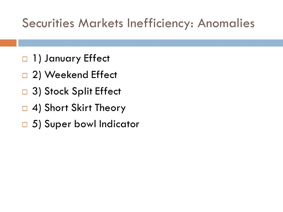 Securities Markets Inefficiency: Anomalies