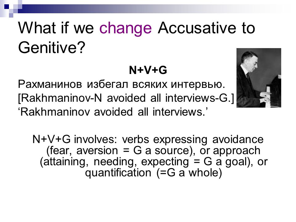 What if we change Accusative to Genitive
