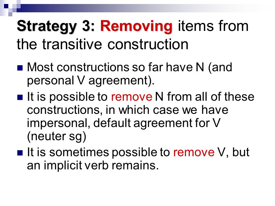 Strategy 3: Removing items from the transitive construction