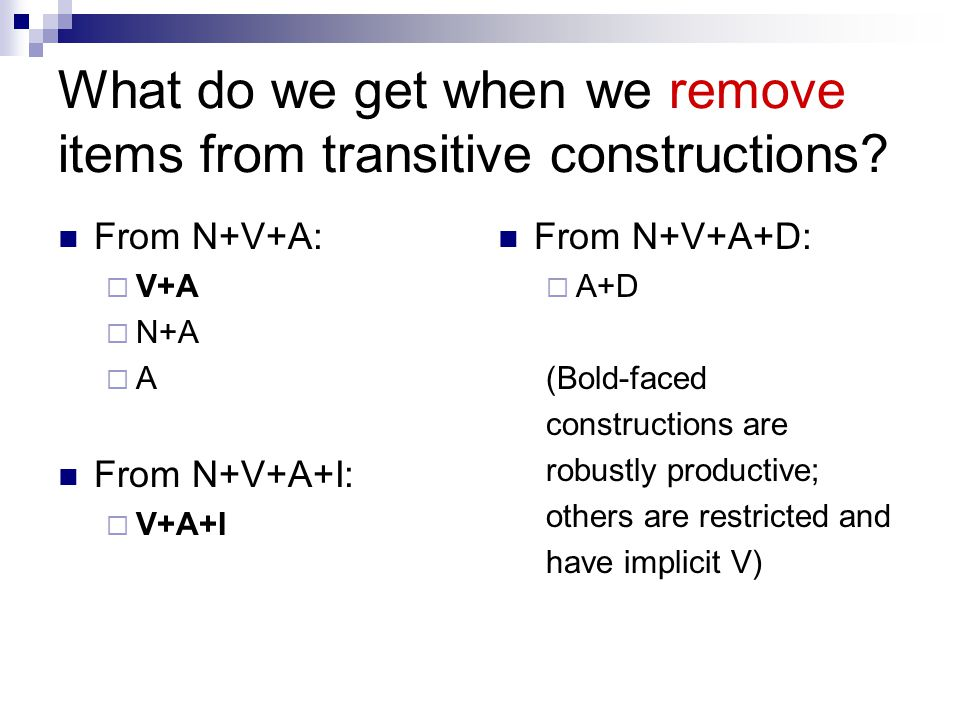 What do we get when we remove items from transitive constructions