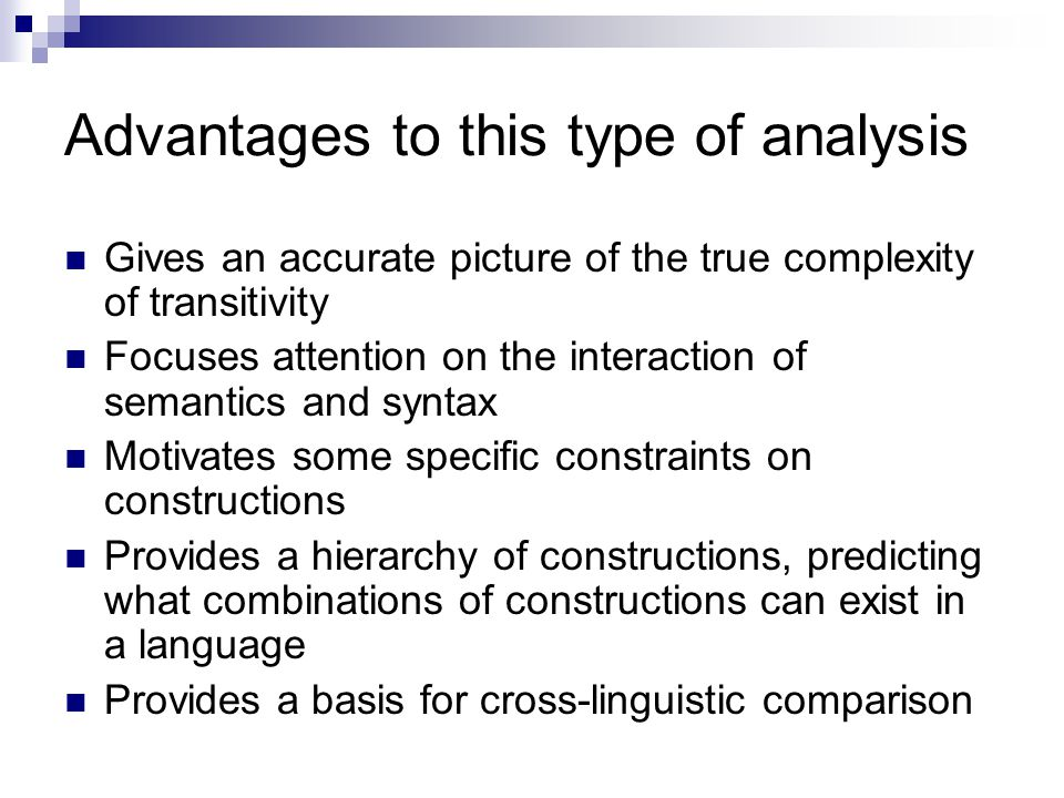 Advantages to this type of analysis