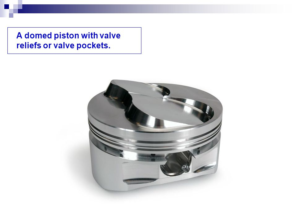 A domed piston with valve reliefs or valve pockets.