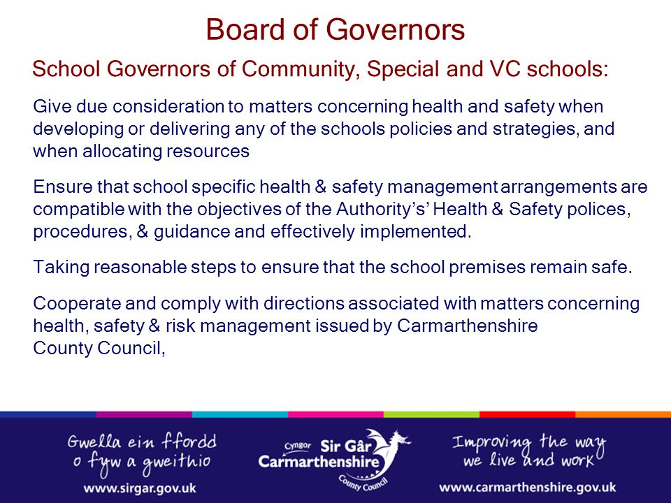 Board of Governors School Governors of Community, Special and VC schools: Give due consideration to matters concerning health and safety when.