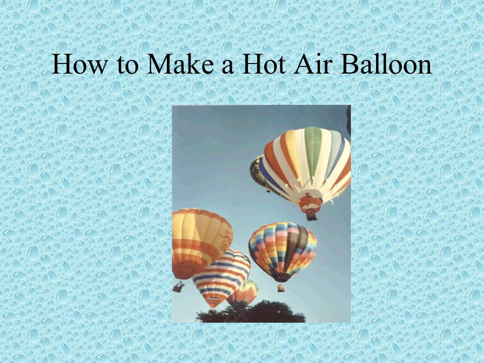 How to Make a Hot Air Balloon
