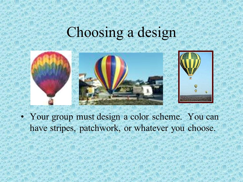 Choosing a design Your group must design a color scheme.