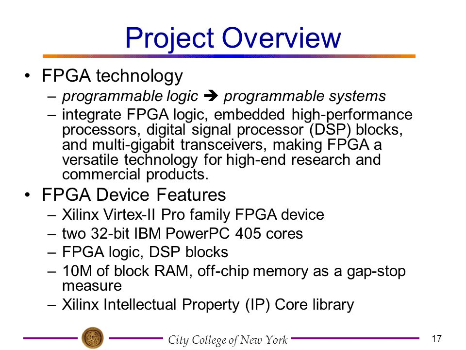 Project Overview FPGA technology FPGA Device Features
