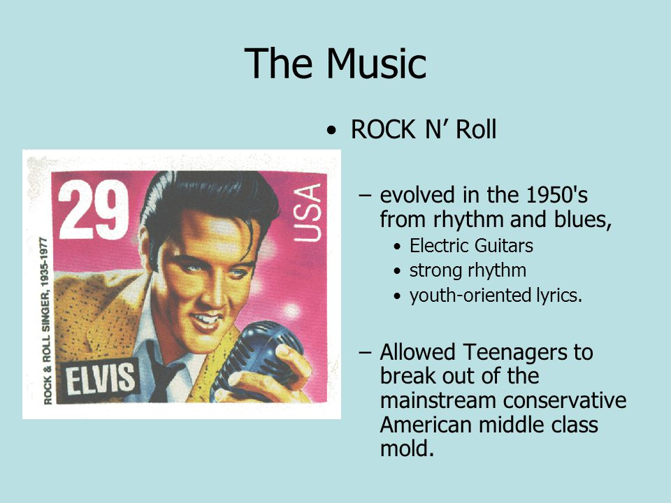 The Music ROCK N' Roll evolved in the 1950 s from rhythm and blues,
