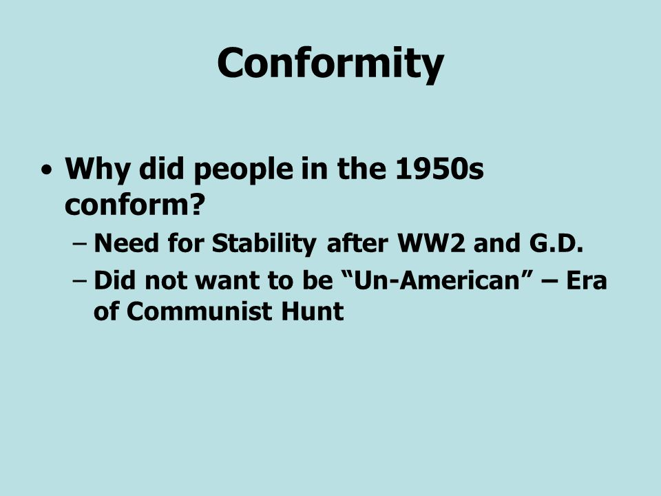 Conformity Why did people in the 1950s conform