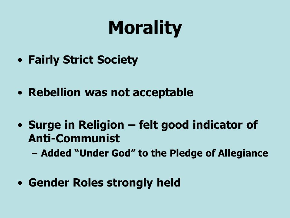 Morality Fairly Strict Society Rebellion was not acceptable