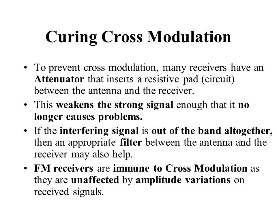 Curing Cross Modulation