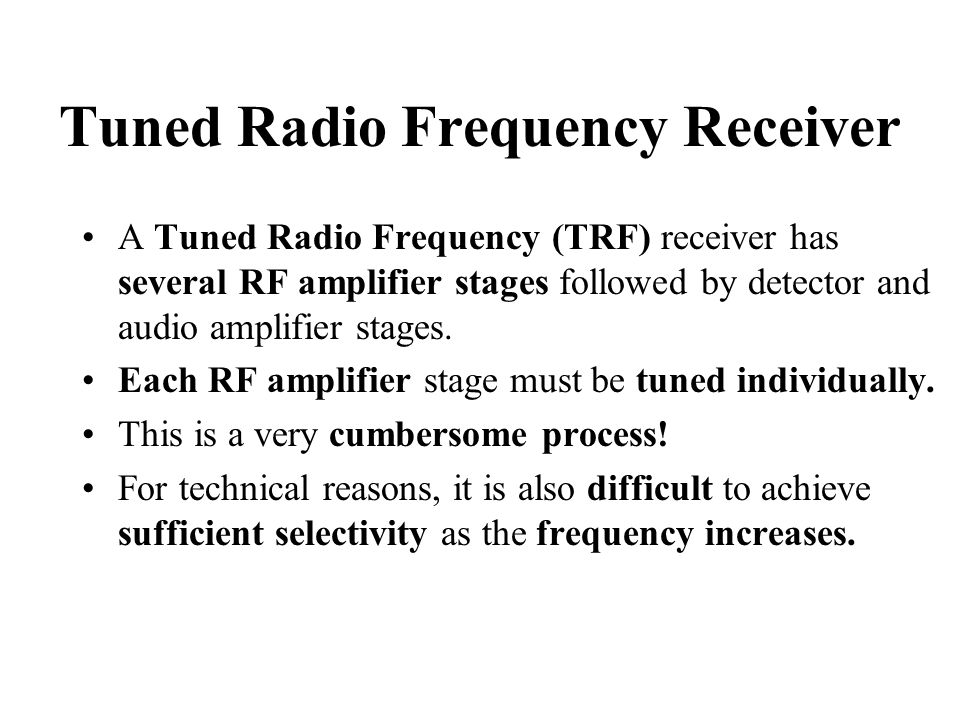 Tuned Radio Frequency Receiver