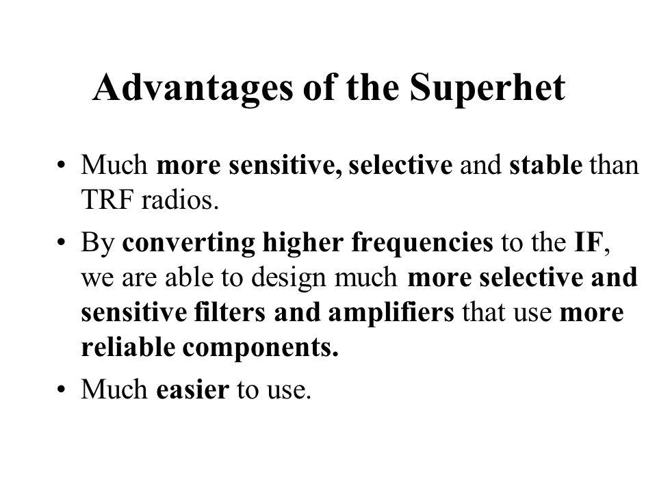 Advantages of the Superhet