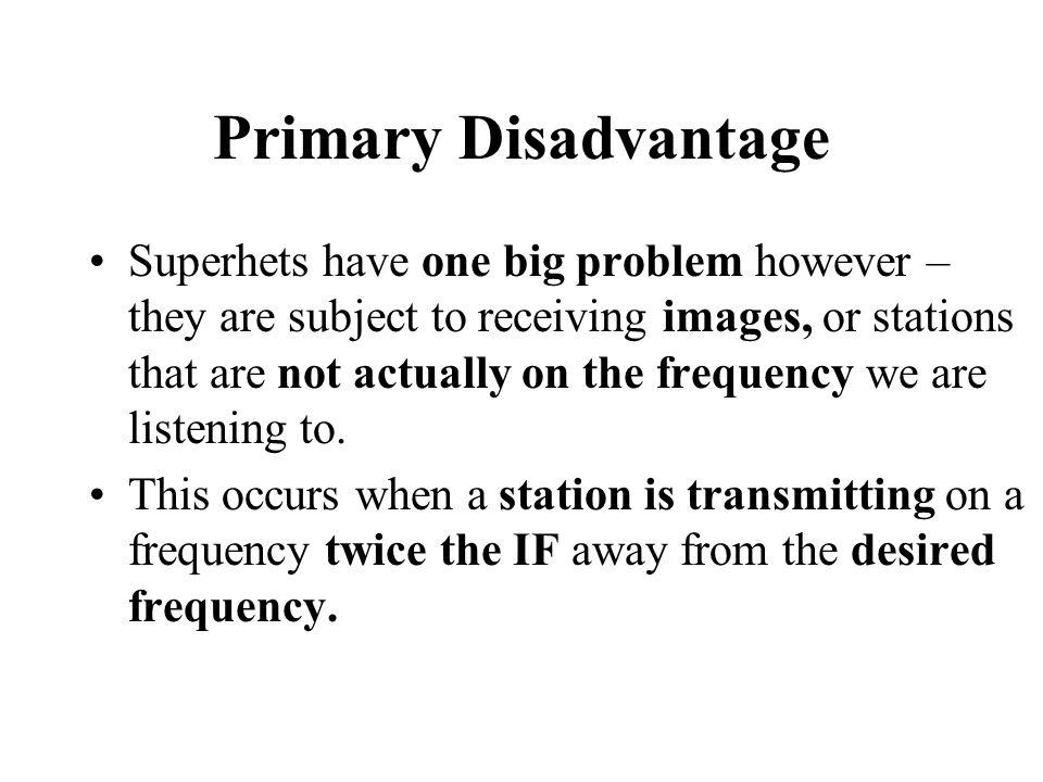 Primary Disadvantage