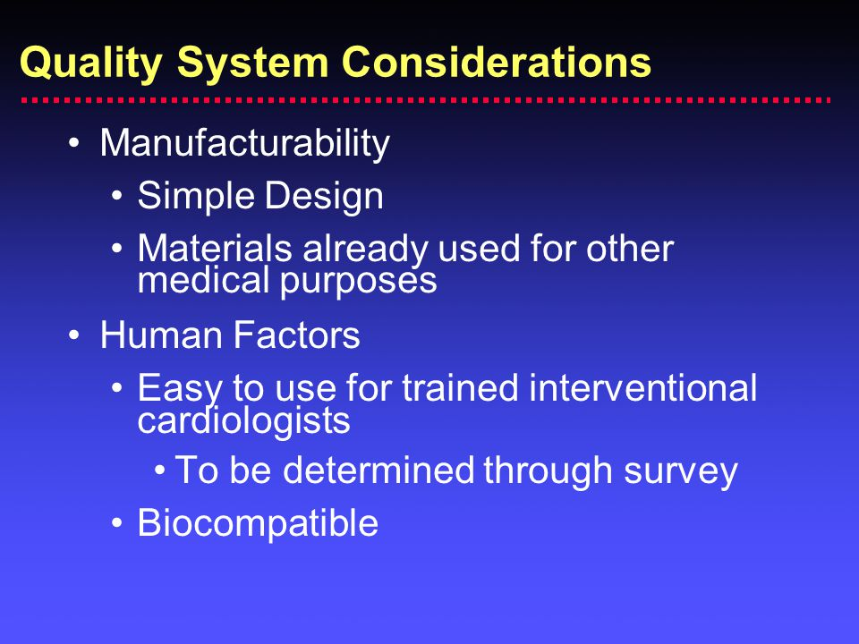 Quality System Considerations