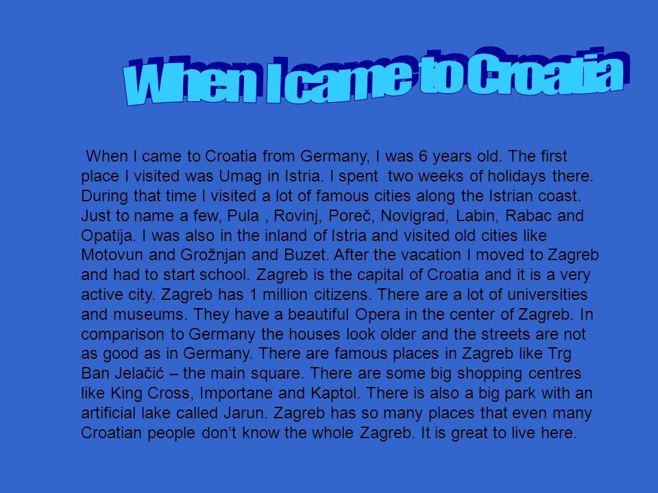 When I came to Croatia