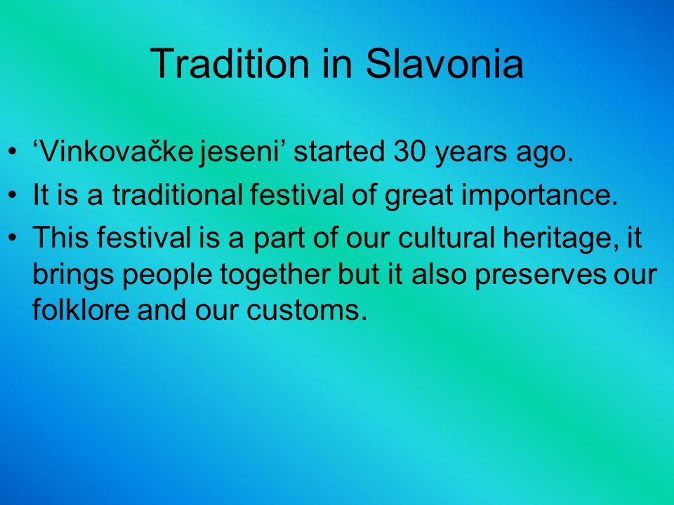 Tradition in Slavonia 'Vinkovačke jeseni' started 30 years ago.