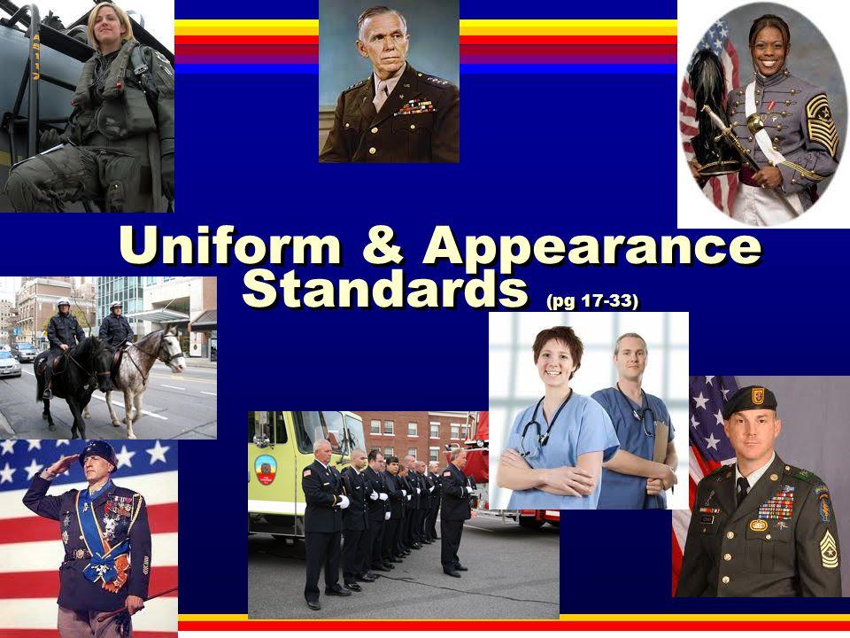 Uniform & Appearance Standards (pg 17-33)