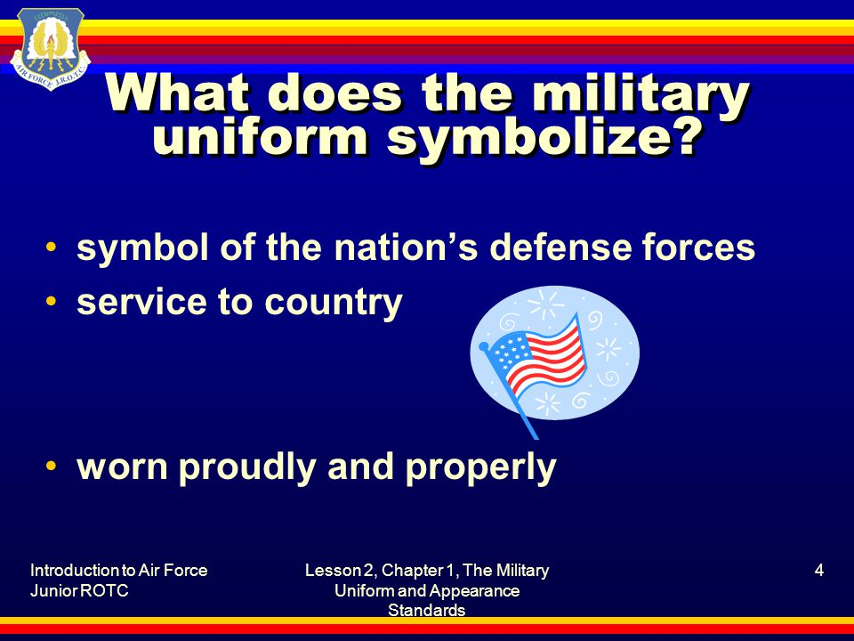What does the military uniform symbolize