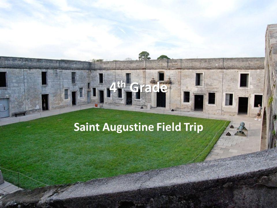 Saint Augustine Field Trip