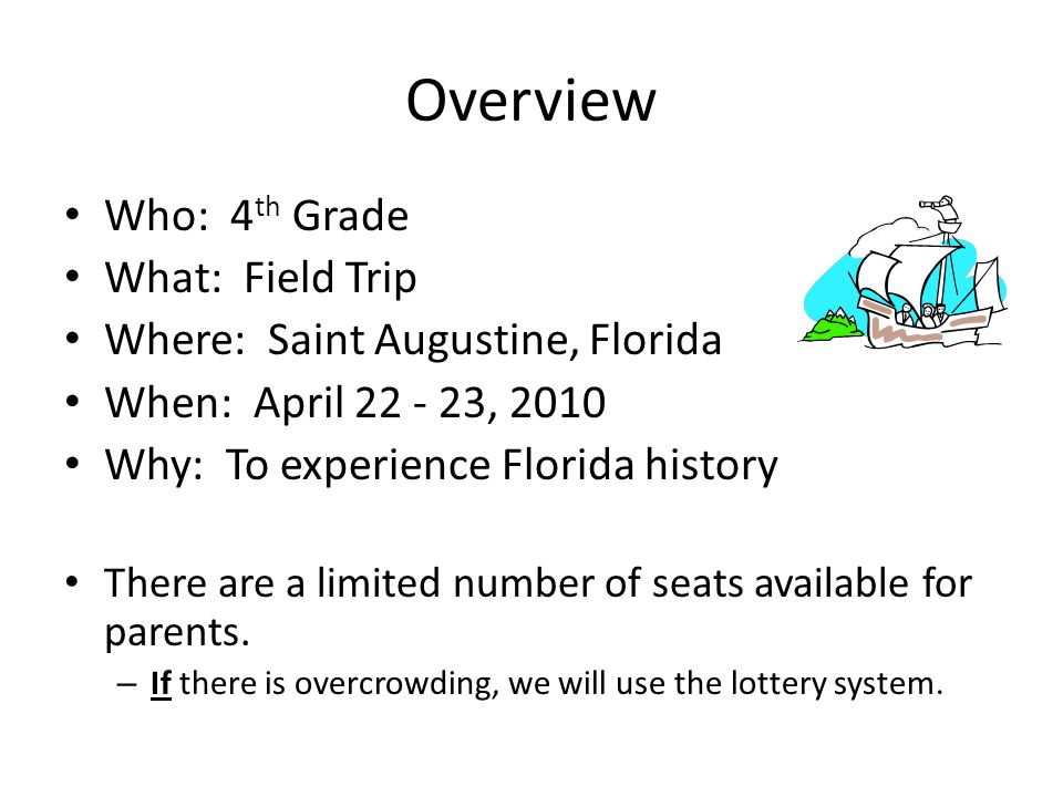 Overview Who: 4th Grade What: Field Trip