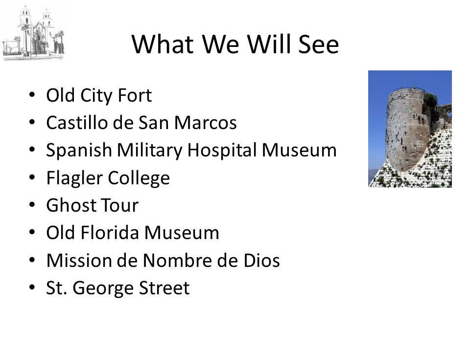 What We Will See Old City Fort Castillo de San Marcos