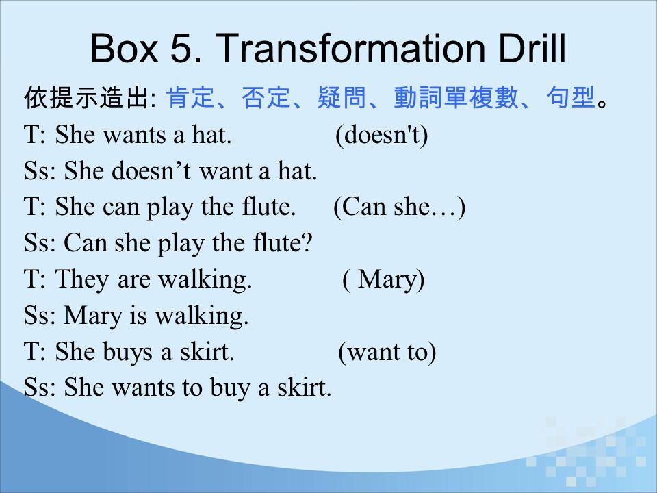 Box 5. Transformation Drill