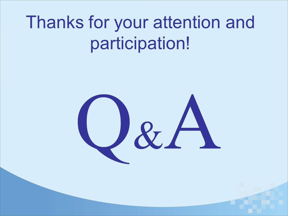 Thanks for your attention and participation!