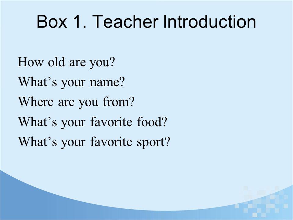 Box 1. Teacher Introduction