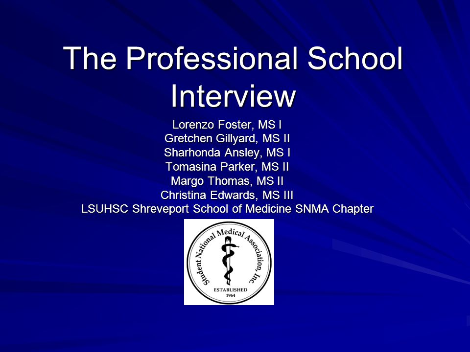 The Professional School Interview