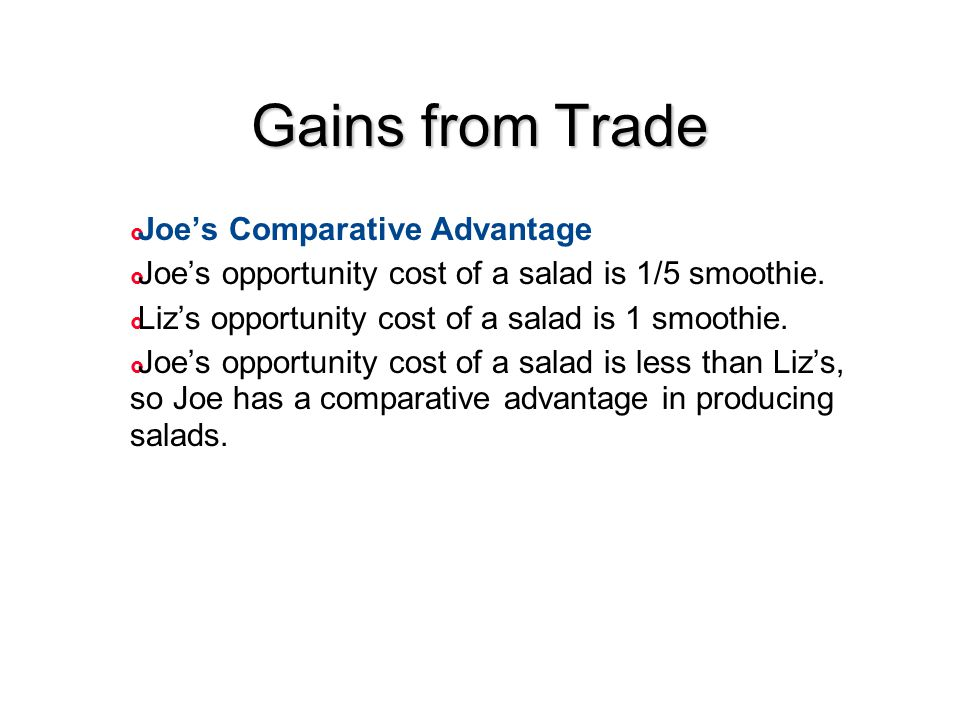 Gains from Trade Joe's Comparative Advantage
