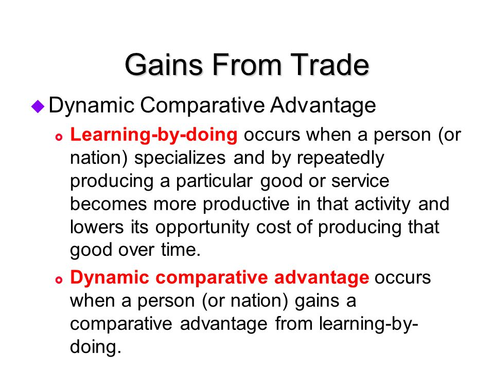 Gains From Trade Dynamic Comparative Advantage
