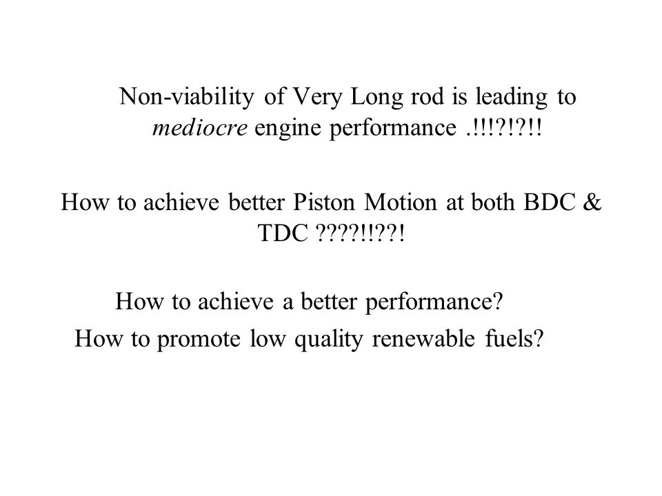 How to achieve better Piston Motion at both BDC & TDC !! !