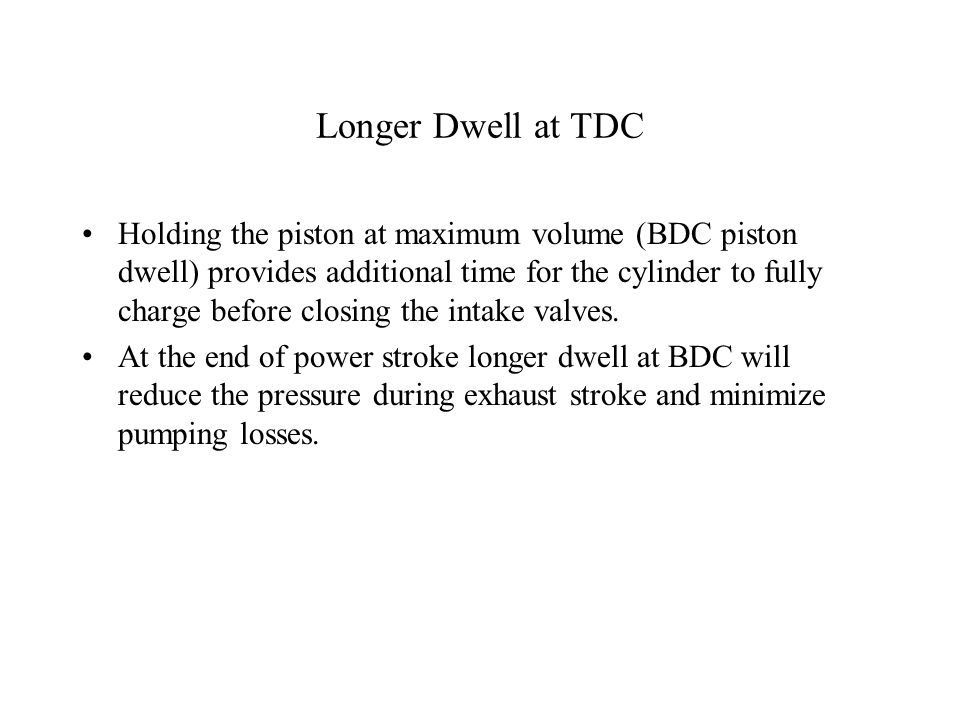 Longer Dwell at TDC