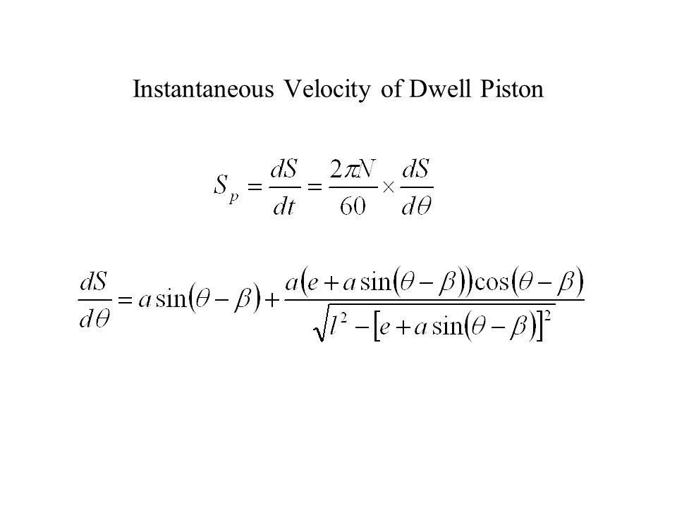Instantaneous Velocity of Dwell Piston