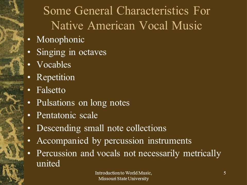 Some General Characteristics For Native American Vocal Music