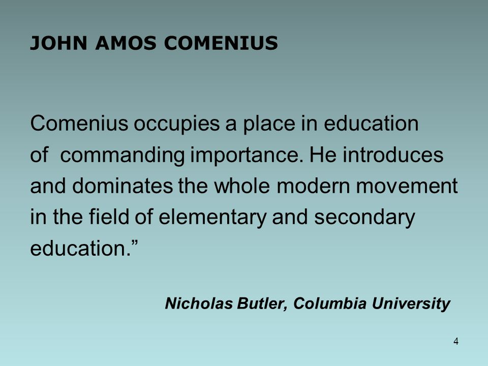 Comenius occupies a place in education