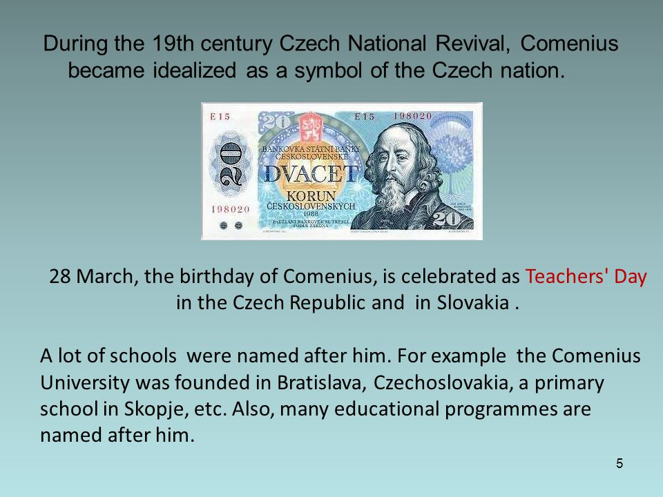 During the 19th century Czech National Revival, Comenius became idealized as a symbol of the Czech nation.
