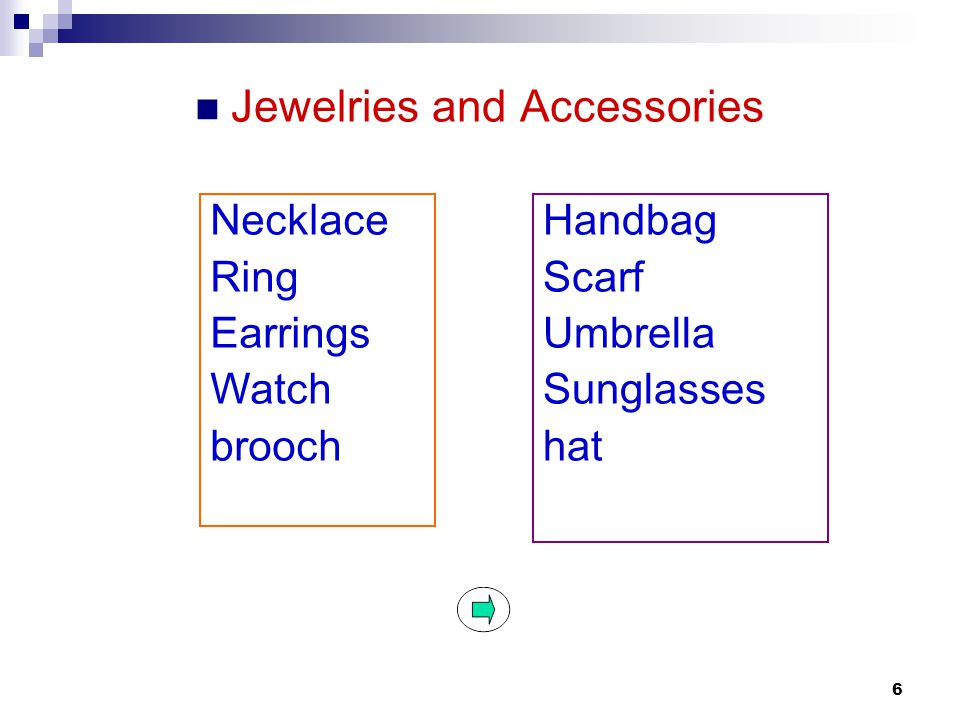 Jewelries and Accessories