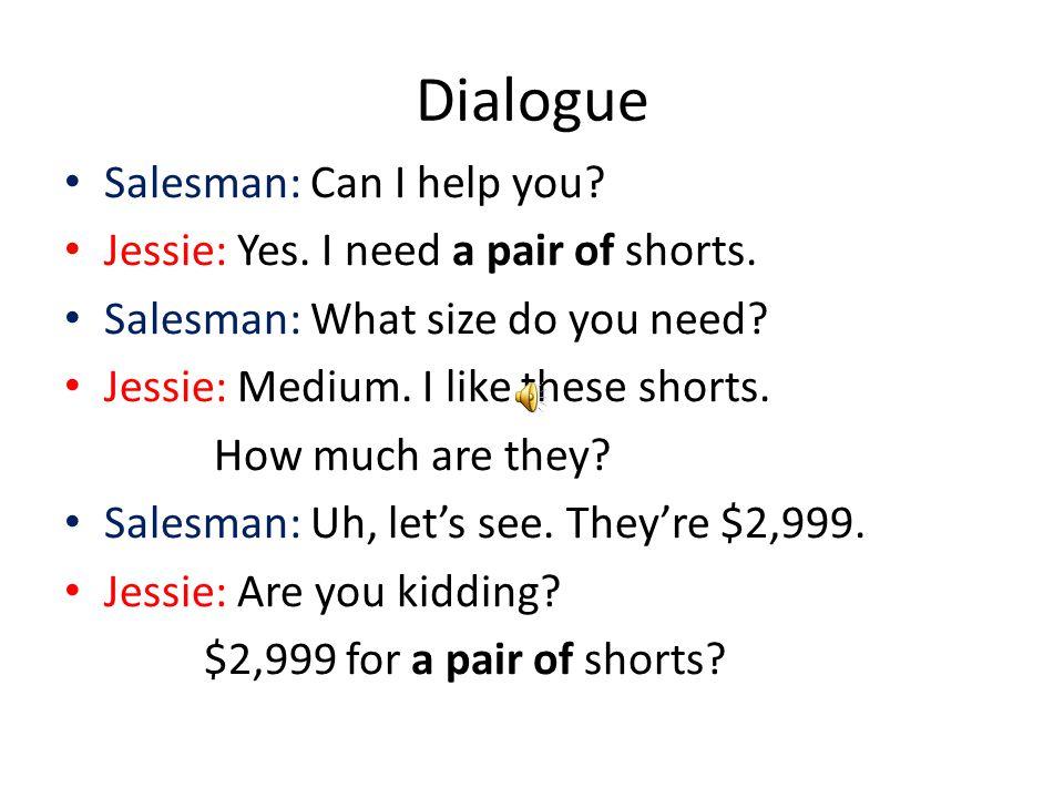 Dialogue Salesman: Can I help you