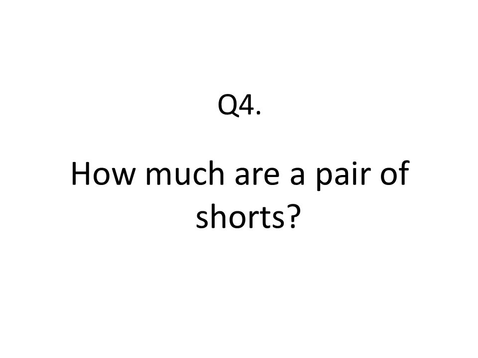 How much are a pair of shorts