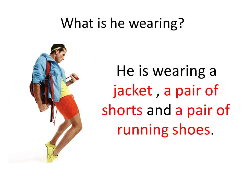 He is wearing a jacket , a pair of shorts and a pair of running shoes.