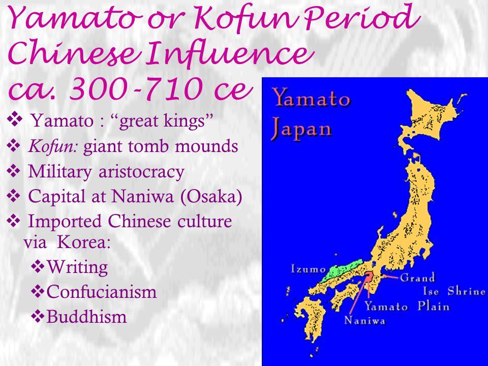 Yamato or Kofun Period Chinese Influence ca. 300-710 ce
