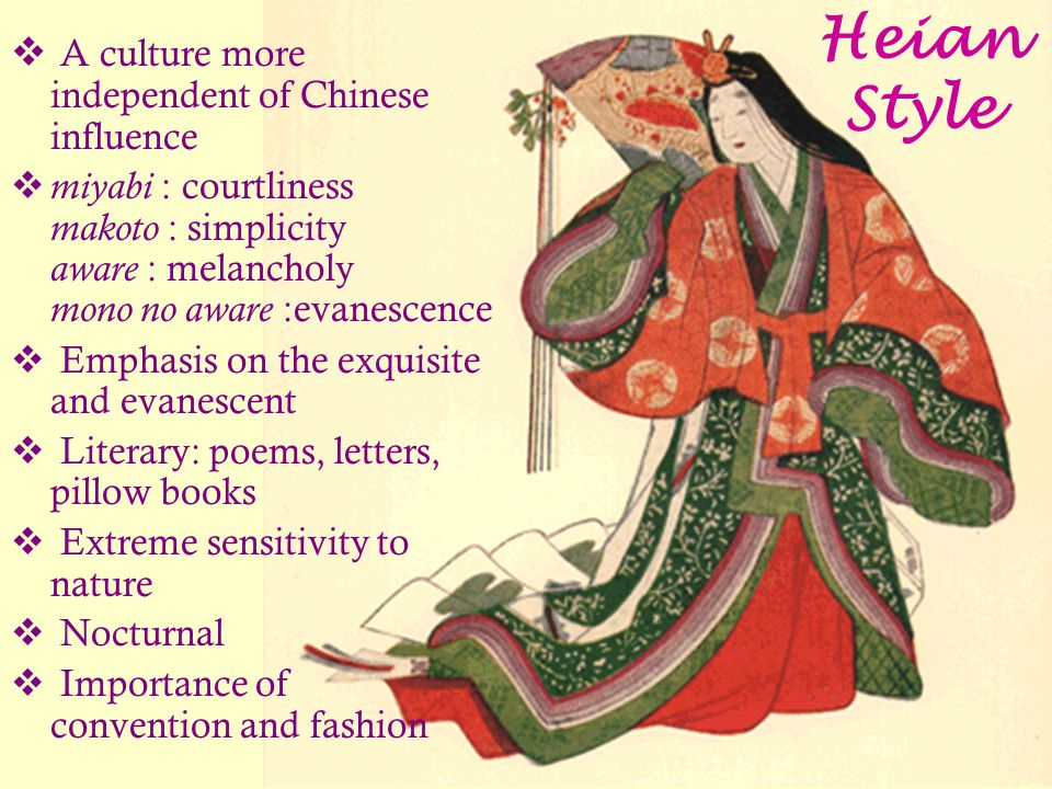 Heian Style A culture more independent of Chinese influence