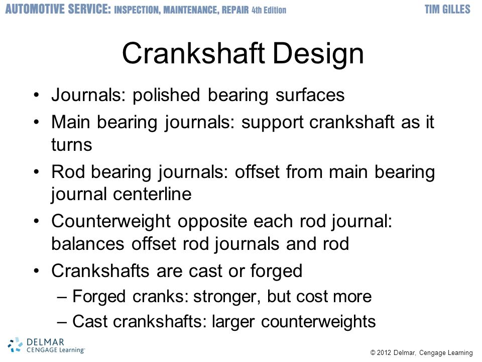 Crankshaft Design Journals: polished bearing surfaces