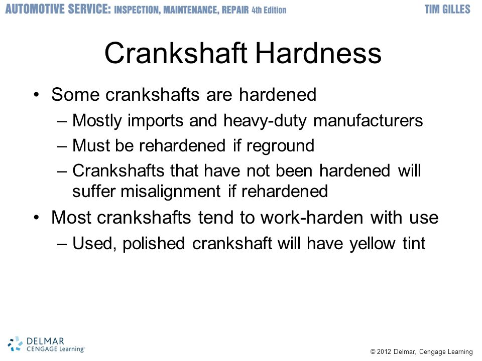 Crankshaft Hardness Some crankshafts are hardened