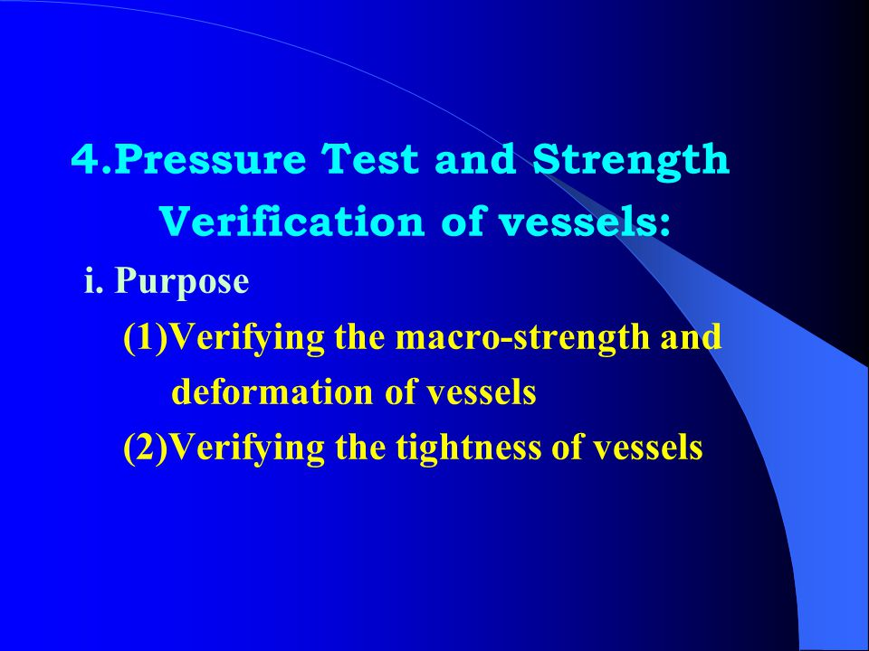 4.Pressure Test and Strength Verification of vessels: