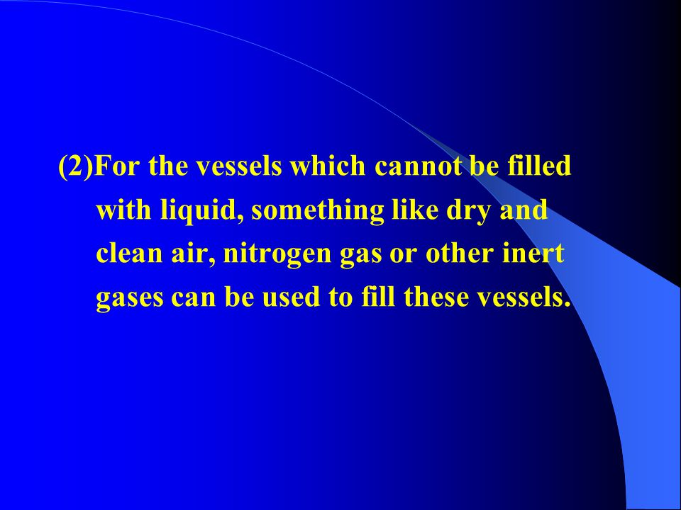 (2)For the vessels which cannot be filled